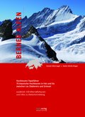 Berner Alpen, Hochtouren Topoführer, Topo Verlag, 70 Klassische Hochtouren in Fels und Eis zwischen Les Diablerets und Grimsel – zusätzlich 120 Alternativrouten und Infos zu Gletschertrekking; mit detailiertem Kartenmaterial von Swisstopo!