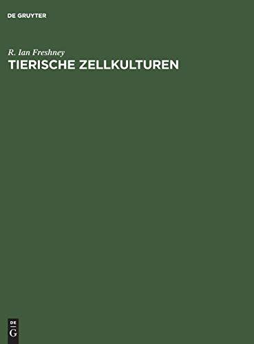 Tierische Zellkulturen: Ein Methoden-Handbuch