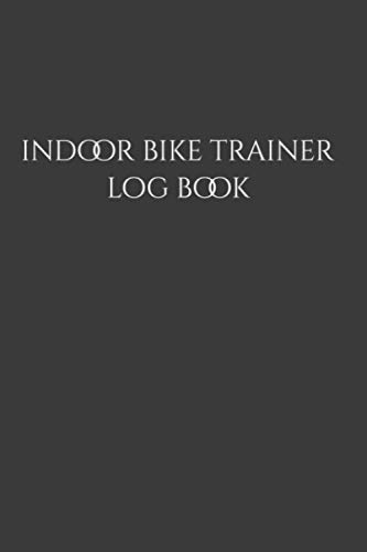 Indoor Bike Trainer Log Book: Indoor Cycling Journal for Competition or...