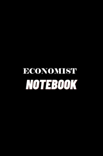 ECONOMIST Notebook: Journals, Lined Notebook For Men and Women, ... For Men Women, Funny Gifts Notebook