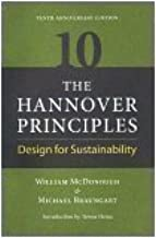 The Hannover Principles: Design for Sustainability, 10th Anniversary Edition