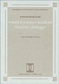 Volontà di potenza e nichilismo. Nietzsche e Heidegger (Hesperides. Letture e culture occidentali)