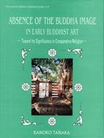Absence of the Buddha Image in Early Buddhist Art