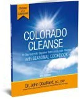 Colorado Cleanse 4.0: 14-Day Ayurvedic Digestive Detox and Lymph Cleanse with Seasonal Cookbook