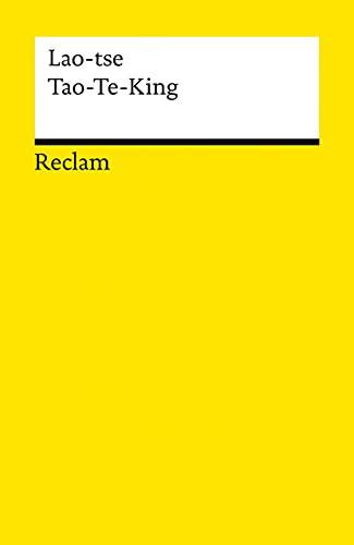 Tao-Te-King: Das Buch vom Weg und von der Tugend (Reclams Universal-Bibliothek)
