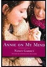 Annie on My Mind 25th Anniv Edition (07) by Garden, Nancy [Paperback (2007)]