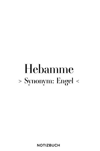 Hebamme Synonym Engel: Hebamme Geschenk - Hebamme Geschenkidee - Hebamme Notizbuch A5 - mit glänzendem Softcover