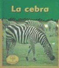 LA Cebra / Zebra (HEINEMANN LEE Y APRENDE/HEINEMANN READ AND LEARN (SPANISH)) (Spanish Edition)