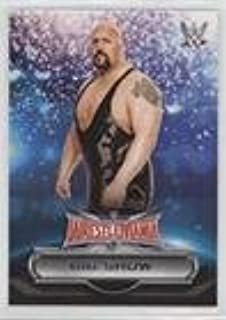 Big Show (Trading Card) 2016 Topps WWE Road to Wrestlemania - Wrestlemania 32 Roster #19