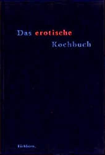 Das erotische Kochbuch
