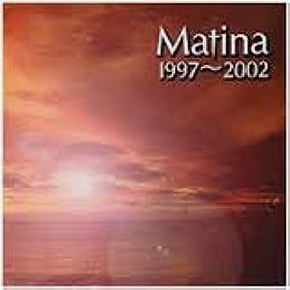 Matina1997~2002