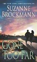 Gone Too Far by Brockmann, Suzanne [Paperback]