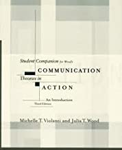 Communication Theories in Action (Student Companion) 3th (third) Edition