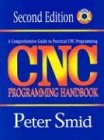 Cnc Programming Handbook: A Comprehensive Guide to Practical Cnc Programming - Peter Smid