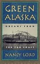 Green Alaska: Dreams from the Far Coast