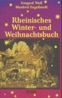 Rheinisches Winter- und Weihnachtsbuch: Brauchtum, Rezepte und Geschichten von St. Martin bis Mariä Lichtmess (Avlos regional / Schriftsteller portraitieren ihren Heimatort)