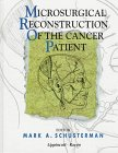 Microsurgical Reconstruction of the Cancer Patient (Books)