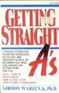Getting Straight A's by Gordon W. Green Jr. (August 1, 1989) Paperback English Language