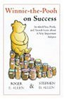 Winnie-The-Pooh on Success: In Which You, Pooh and Friends Learn About a Very Important (The wisdom of Pooh)