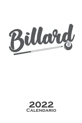 Billar con taco y bola Calendario 2022: Calendario anual para Aficionados al deporte de precisión con porra