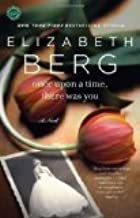 Once Upon a Time, There Was You by Berg, Elizabeth [Paperback]