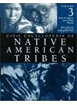 U.X.L. Encyclopedia of Native American Tribes, Vol. 3: Arctic & Subarctic, Great Plains, Plateau