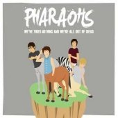 We ve Tried Nothing by Pharaohs  2009-11-02