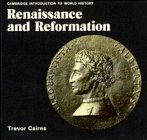 Renaissance and Reformation (Cambridge Introduction to World History) 0521336856 Book Cover