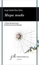 Mapa mudo: I Premio Iberoamericano de Poesía Hermanos Machado