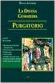 La Divina Commedia. Purgatorio. Decodificazione, note, latinismi, arcaismi, giudizi critici... by Dante Alighieri