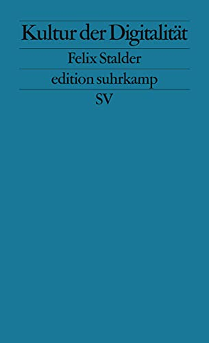 Kultur der Digitalität (edition suhrkamp)