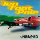 Unleashed by Ten Foot Pole (1997-03-11)