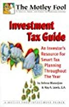 Motley Fool Investment Tax Guide : An Investor's Resource for Smart Tax Planning Throughout the Year