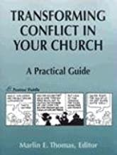 Transforming Conflict in Your Church: A Practical Guide
