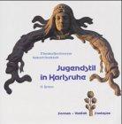 Jugendstil in Karlsruhe: Formen, Vielfalt, Fantasien