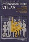 Anthropologischer Atlas. Alters- und Geschlechtsvariabilität des Menschen - Grundlagen und Daten