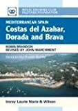 Mediterranean Spain: Costa Del Azahar Dorada and Brava