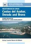 Mediterranean Spain: Costas del Azahar, Dorada and Brava: Denia to the French Border