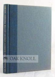 Hardcover BARRETT LIBRARY, OLIVER WENDELL HOLMES, A CHECKLIST OF PRINTED AND MANUSCRIPT WORKS OF OLIVER WENDELL HOLMES IN THE LIBRARY OF THE UNIVERSITY OF VIRGINIA. Manuscripts by Marjorie Carver.|THE Book