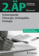 2. ÄP - Schwerpunkt Chirurgie, Orthopädie, Urologie (Hammerexamen): Fallbezogene Fragen für das Hammerexamen
