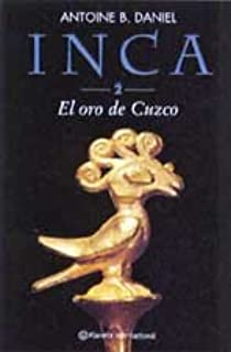 Inca 2. El oro de Cuzco: Amazon.es: Daniel, Antoine B., Serrat, Manuel: Libros