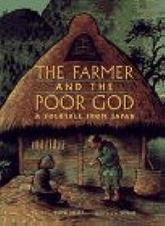 The Farmer and the Poor God: A Folk Tale from Japan