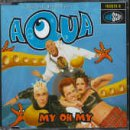 My Oh My - Aqua CDS