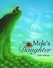 Mole's Daughter: An Adaptation of a Korean Folktale byJulia Gukova