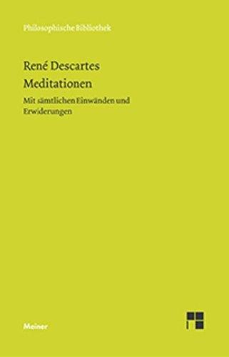 Meditationen: Mit sämtlichen Einwänden und Erwiderungen (Philosophische Bibliothek) by René Descartes (2011-09-01)