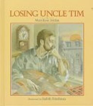 Losing Uncle Tim by Marykate Jordan (1989-12-02)