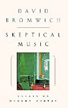 Skeptical Music: Essays on Modern Poetry by David Bromwich (2001-05-31)