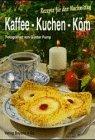 Kaffee - Kuchen - Köm: Rezepte für den Nachmittag