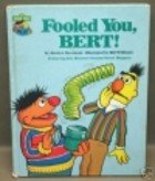Fooled you, Bert!: Featuring Jim Henson's Sesame Street muppets - Book  of the Sesame Street Book Club