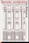 Barocke Architektur in Böhmen: Grundtliche Darstellung der fünff Seullen... (Instrumentaria...